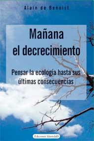 Libros: MAÑANA EL DECRECIMIENTO, Alain de Benoist